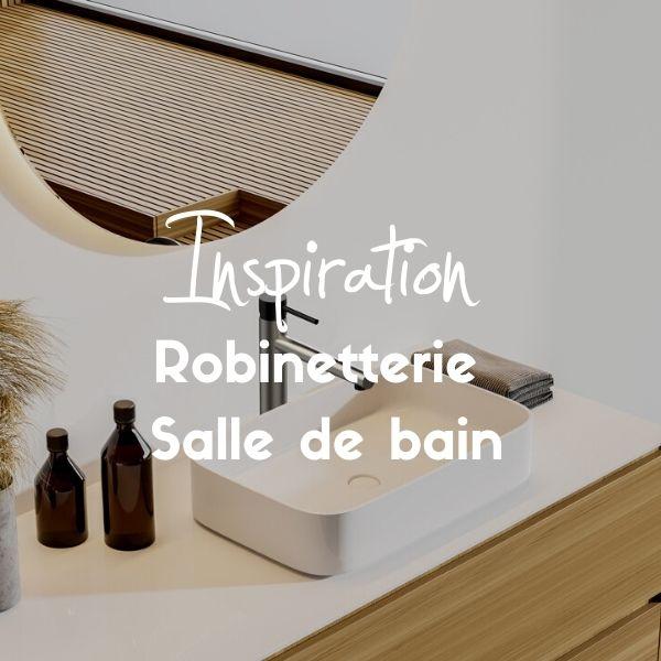 inspiration robinetterie salle de bain