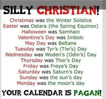 pagan and christian holidays Easter is the primary christian holiday celebrating the resurrection of jesus  christ  of course, our days of the week, too, spring from the names of pagan  gods:.