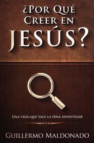 ¿porque creer en jesús? guillermo maldonado