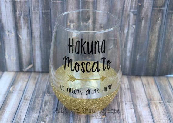Hakuna Moscato Wine Glass Cute Wine by GlitterShineBoutique