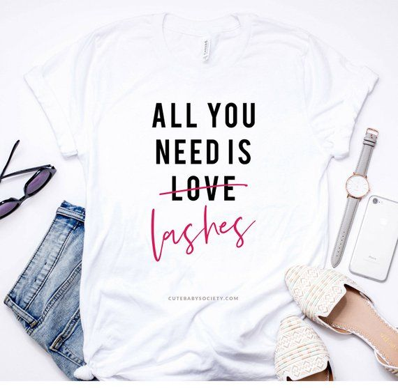d9ce26ca434 All you need is Lashes Shirt, Eyelash Shirt, Eyelashes tshirt, Graphic T- shirt, Lash Tshirt, Lashes