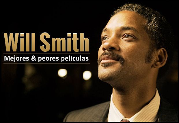 Las mejores y peores películas de Will Smith   Desde El Príncipe del Rap hasta Después de la tierra