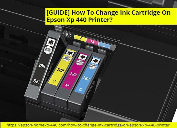Guide How To Change Ink Cartridge On Epson Xp 440 Printer Printer Ink Cartridge Epson