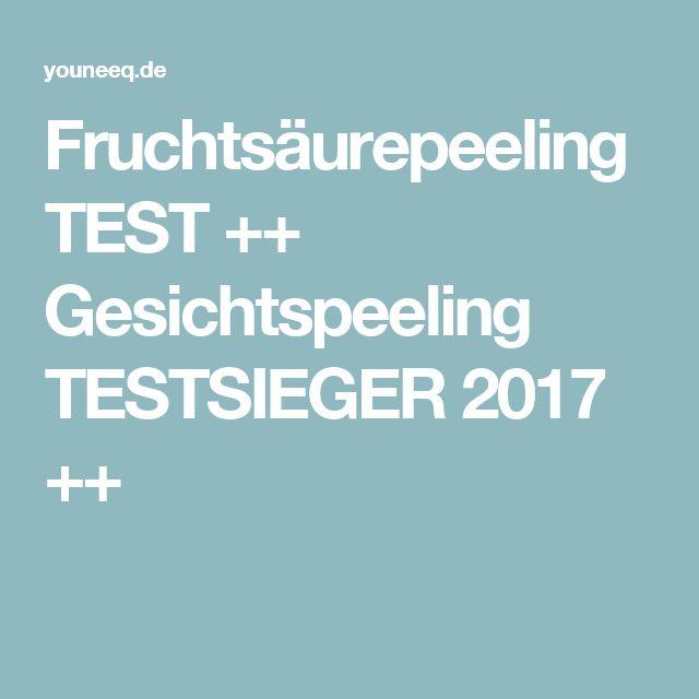 Fruchtsäurepeeling TEST ++ Gesichtspeeling TESTSIEGER 2017 ++