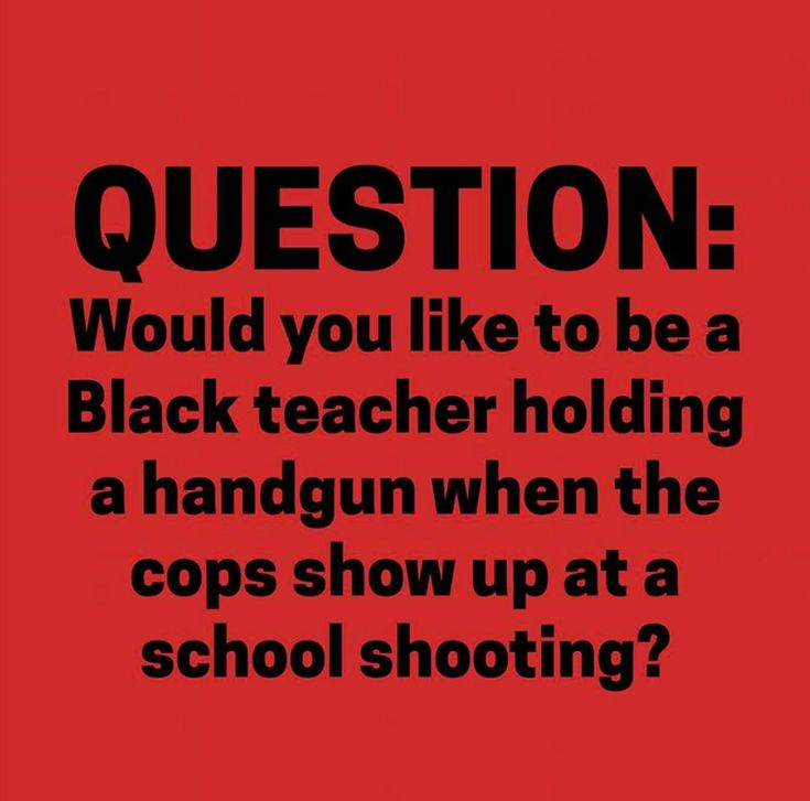 Nope, that teacher's going to get killed because racism is still rampant in America