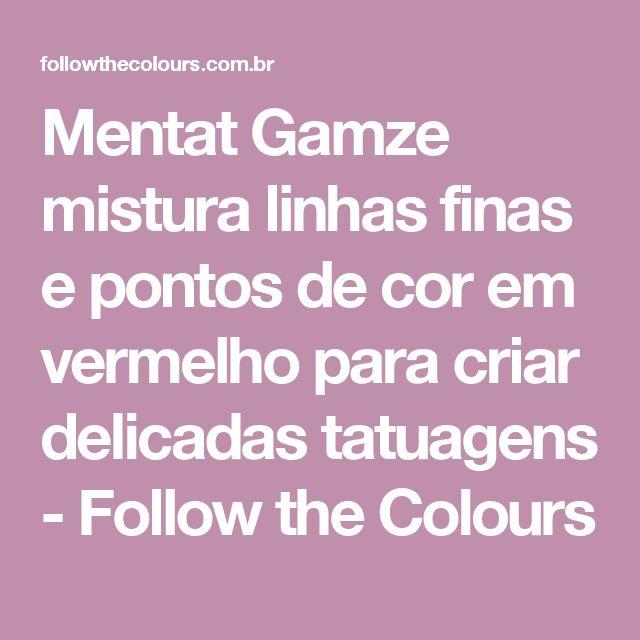 Mentat Gamze mistura linhas finas e pontos de cor em vermelho para criar delicadas tatuagens - Follow the Colours