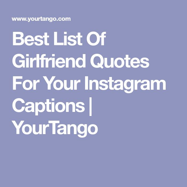 Best List Of Girlfriend Quotes For Your Instagram Captions | YourTango