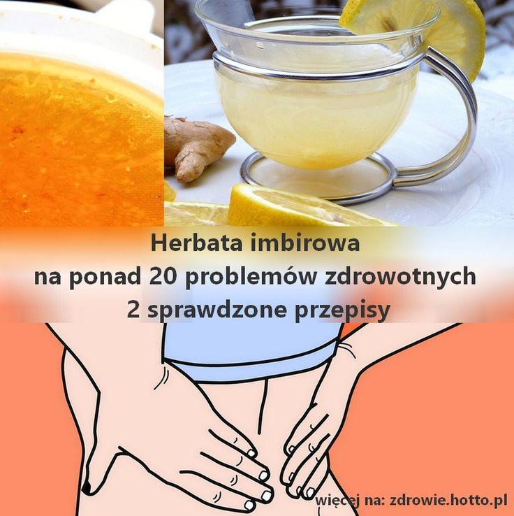 Herbata imbirowa na ponad 20 problemów zdrowotnych. 2 sprawdzone przepisy