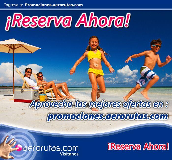 Conoce nuestras mejores Ofertas antes de que se agoten ¡Reserva Ahora! www.promociones.aerorutas.com