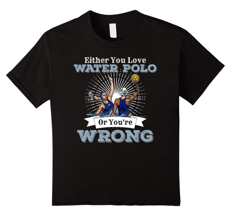 Kids Either You Love Water Polo Or You're Wrong Girls Team Shirt 12 Black -- Awesome products selected by Anna Churchill