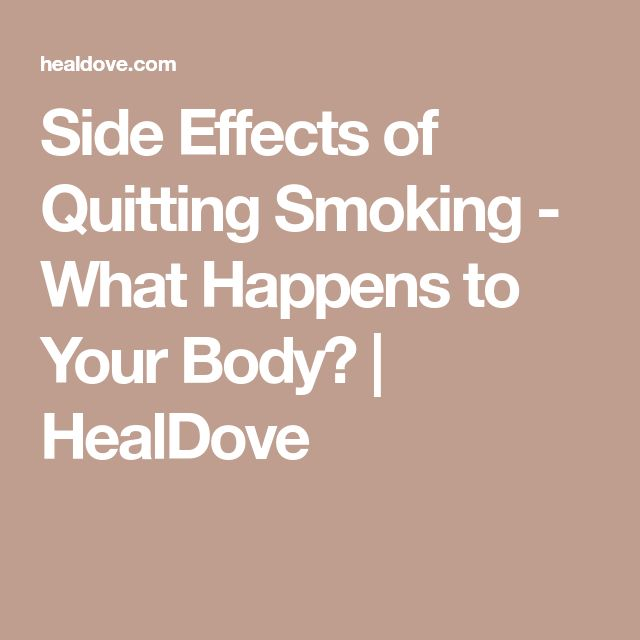 Side Effects of Quitting Smoking - What Happens to Your Body? | HealDove
