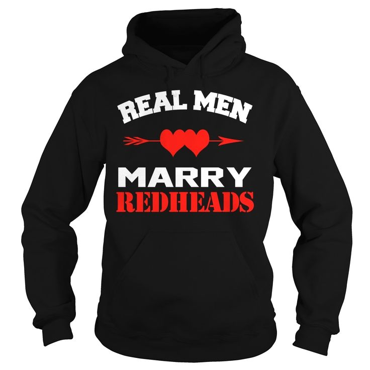 Real Men Marry Redheads, Order HERE ==> https://www.sunfrog.com/LifeStyle/107717849-236575495.html?70559, Please tag & share with your friends who would love it, #redhead hottest, #redhead pinup, redhead stockings #crafts, #science, #nature  redhead quotes relationships, redhead quotes red hair, redhead quotes crazy, redhead sayings hair colors  #redhead #science #nature #ginger #sports #tattoos #technology #travel