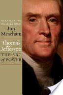 Thomas Jefferson: The Art of Power - Jon Meacham - Google Books