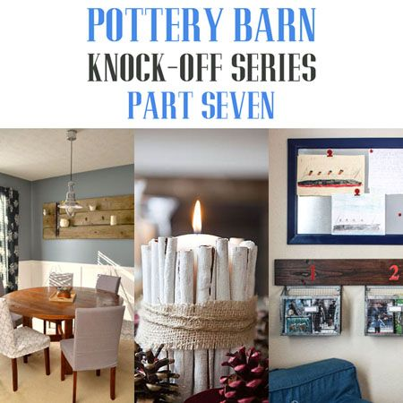 Pottery Barn Knock-Off Series Part Seven - The Cottage Market