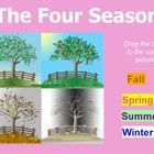 This flipchart is for promethean boards only.  It contains a variety of hands on activities for seasons.  It inclludes the following:  seasonal clo...