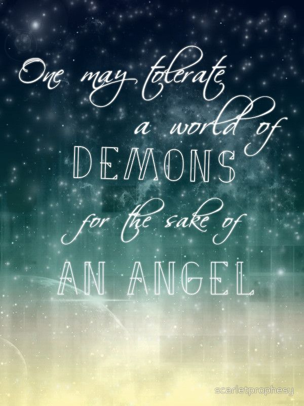 """One may tolerate a world of demons for the sake of an angel"" this quote from Doctor Who always reminded me of Destiel tbh :) I mean, angels? demons? totally a dean and cas thing.  Available as T-Shirts & Hoodies, iPhone Cases, Samsung Galaxy Cases, Home Decors, Tote Bags, Prints, Kids Clothes, iPad Cases, and Laptop Skins"