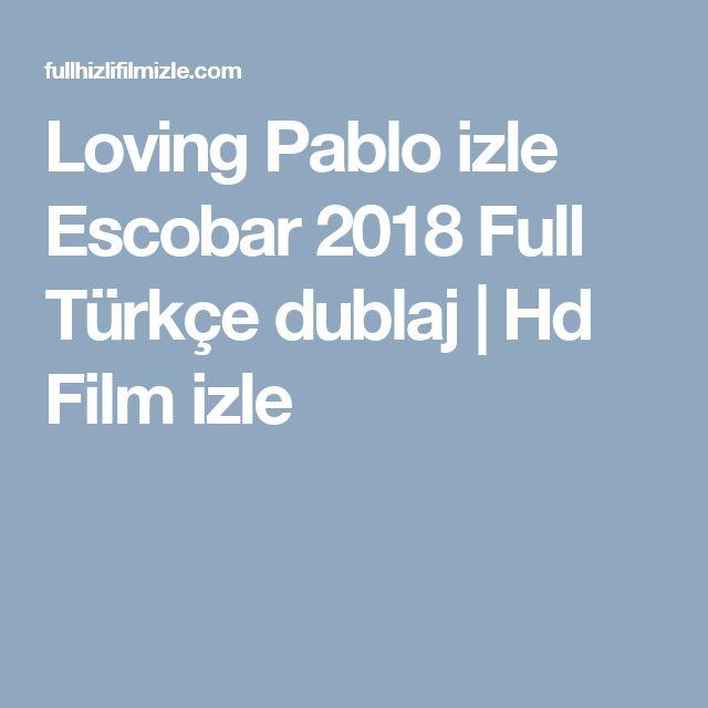 Loving Pablo izle Escobar 2018 Full Türkçe dublaj | Hd Film izle