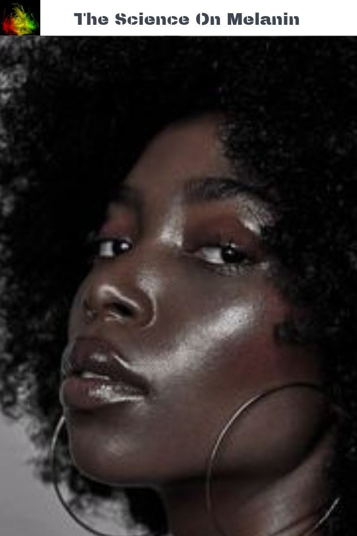 The Truth About Melanin Skin Colour Interesting History Facts What Is Melanin Melanin Skin Skin Color