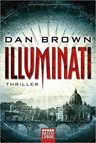 Illuminati von Dan Brown: kennen wahrscheinlich die meisten, der erste Band der Reihe mit Professor Robert Langdon