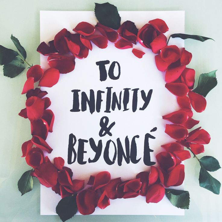 To Infinity & Beyonce. HANDWRITTEN TYPOGRAPHY PRINT available ONLINE at www.sunflowerlab.com.au. Instagram account sunflower.lab