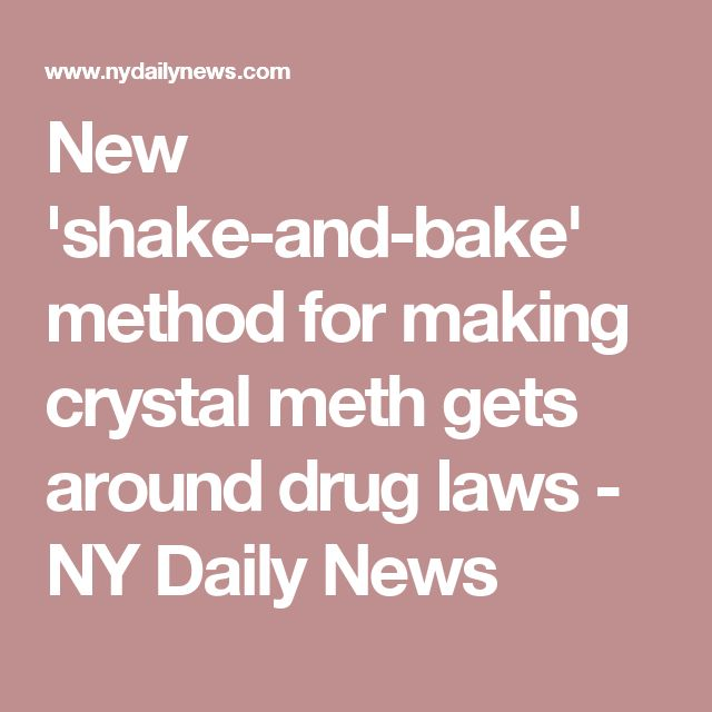 New 'shake-and-bake' method for making crystal meth gets around drug laws - NY Daily News