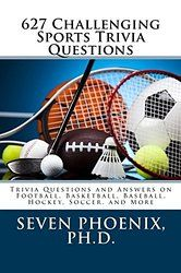 627 Challenging Sports Trivia Questions