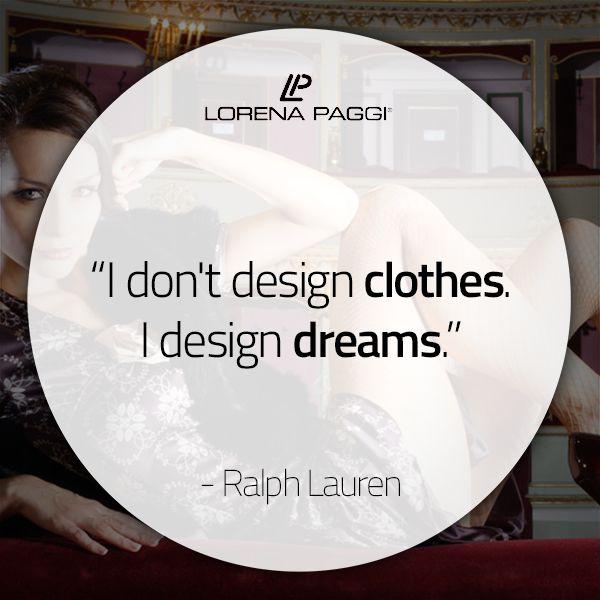 """I don't design clothes. I design dreams."" - Ralph Lauren #LorenaPaggi #FashionQuotes #RalphLauren"