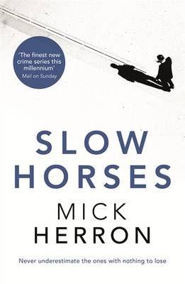 Slow Horses, by Mick Herron