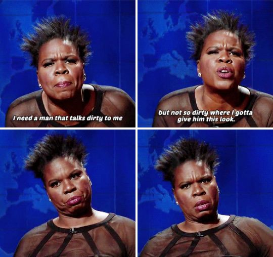 """When Leslie Jones described the issues she has with dating nowadays. 