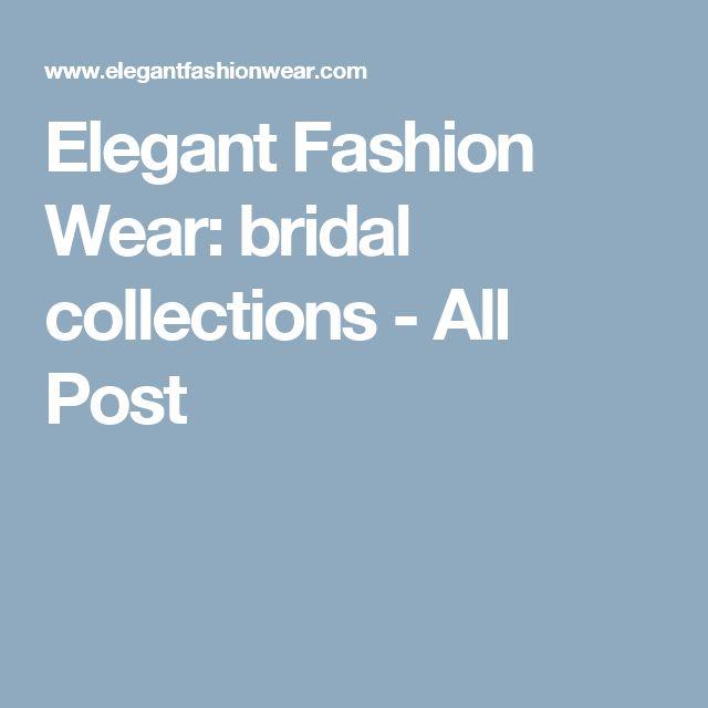Elegant Fashion Wear: bridal collections           - All Post