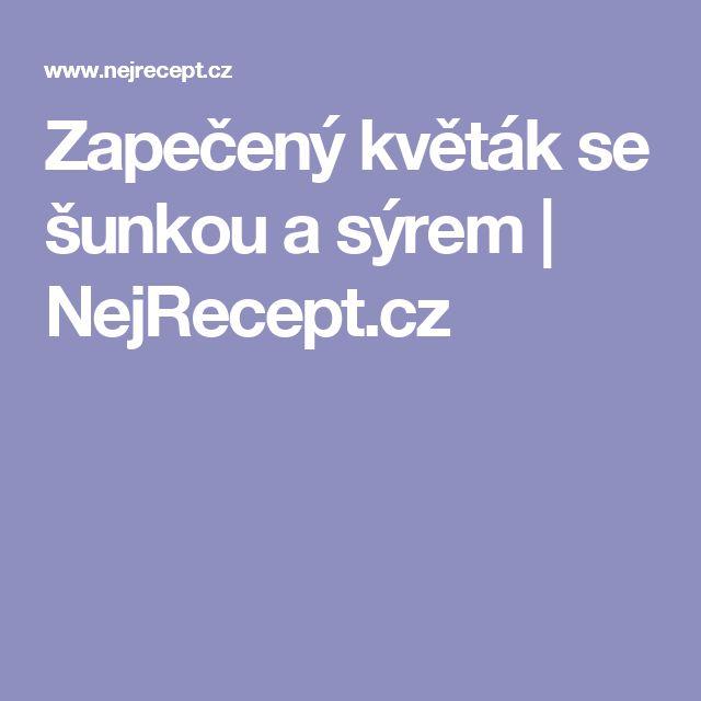Zapečený květák se šunkou a sýrem | NejRecept.cz
