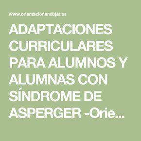 ADAPTACIONES CURRICULARES PARA ALUMNOS Y ALUMNAS CON SÍNDROME DE ASPERGER -Orientacion Andujar