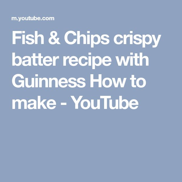 Fish & Chips crispy batter recipe with Guinness How to make - YouTube