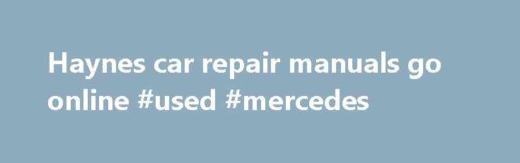 Haynes car repair manuals go online #used #mercedes http://remmont.com/haynes-car-repair-manuals-go-online-used-mercedes/  #chilton auto repair manual # Haynes car repair manuals go online Auto repair manual printer Haynes moves to the digital age by making its top 50 manuals available online. The company makes its 50 most popular repair manuals available as a digital subscription. For over 50 years, Haynes has printed automotive repair manuals for just about every model available. Now the…