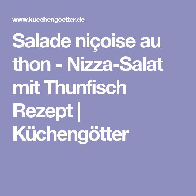 Salade niçoise au thon - Nizza-Salat mit Thunfisch Rezept | Küchengötter