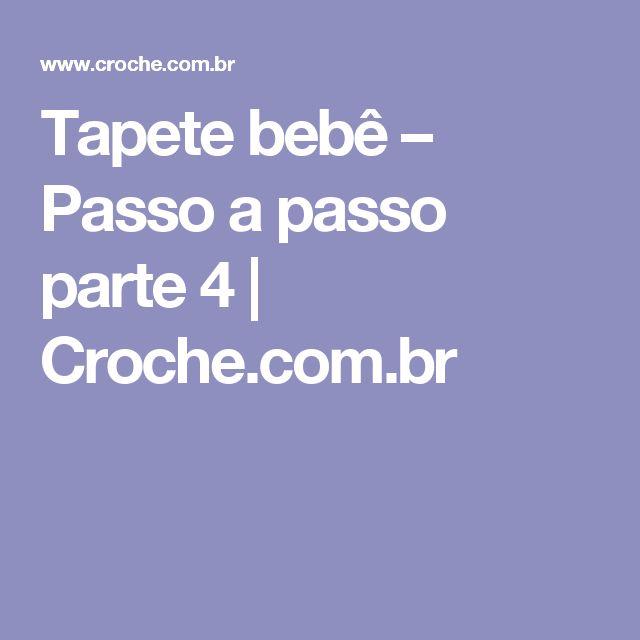 Tapete bebê – Passo a passo parte 4 | Croche.com.br