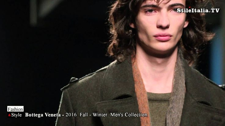 """Italian Fashion"" - ""Bottega Veneta"" - ""2016 Fall Winter"" - ""Men Collect..."