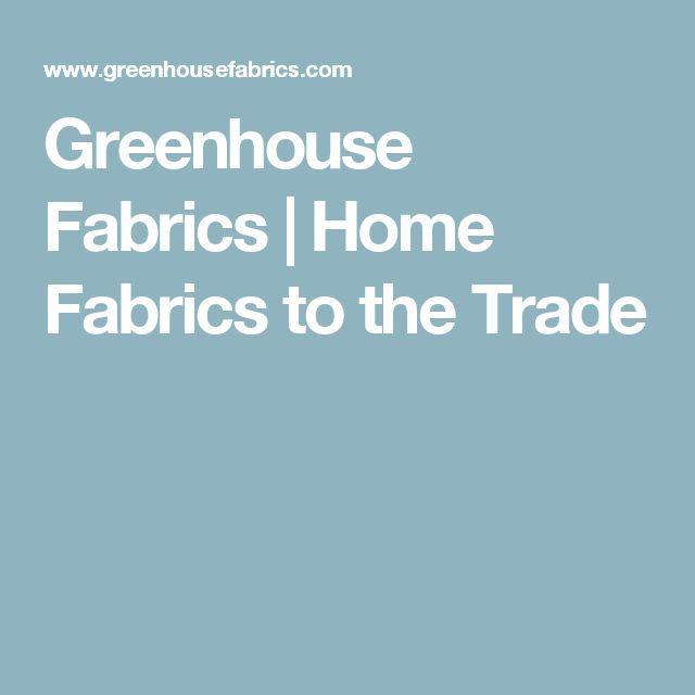 Greenhouse Fabrics | Home Fabrics to the Trade