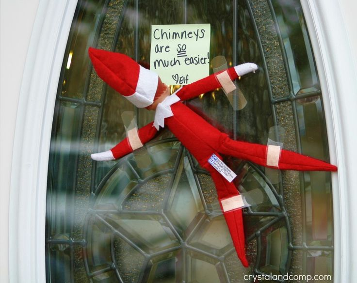 "Elf on the Shelf idea - Elf taped to the door with a note saying ""chimneys are so much easier"""