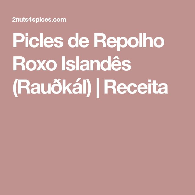 Picles de Repolho Roxo Islandês (Rauðkál) | Receita