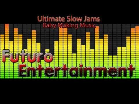 Ultimate Slow Jams - Baby Making Music