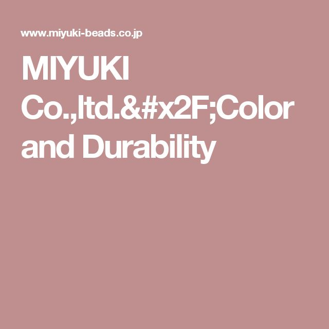 MIYUKI Co.,ltd./Color and Durability