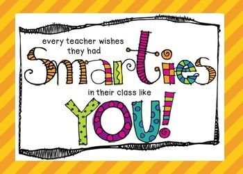 """Welcome your students back to school or """"meet the teacher"""" night with a fun little gift of candy! This .pdf has 4 cards on it that say, """"Every teacher wishes they had smarties in their class like you!"""" Actual Smarties candy can be attached in the right hand corner.Art by KPM Doodles, Font by hello fonts (Jen Jones)"""