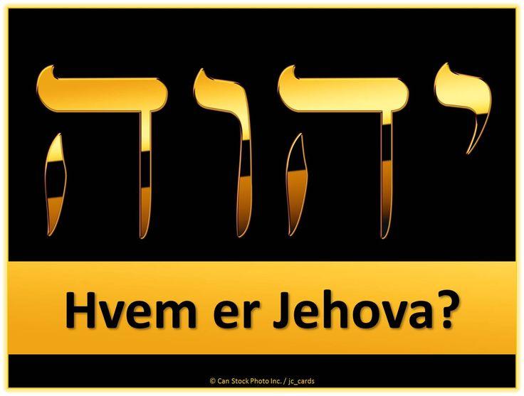 Jehova er den unikke personlige navn af vores skaberen, sandt Gud af hele jorden, som han har åbenbaret det i Bibelen. Hvad er betydningen af dette navn? Finde ud af her: https://www.jw.org/da/bibelens-l%C3%A6re/sp%C3%B8rgsm%C3%A5l/hvem-er-jehova/ (Jehovah is the unique personal name of our Creator, the true God of the whole earth, as He has revealed it in the Bible. What is the significance of that name? Find out here.)