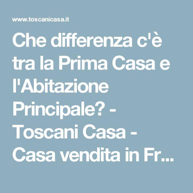 Che differenza c'è tra la Prima Casa e l'Abitazione Principale? - Toscani Casa - Casa vendita in Franciacorta