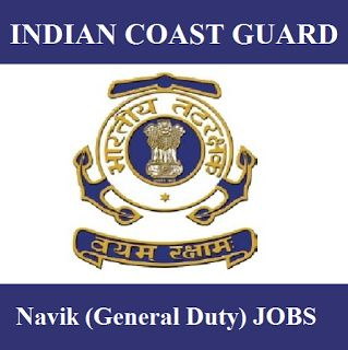 Indian Coast Guard Recruitment 2017 | Navik (General Duty) Jobs | Sarkari Naukri