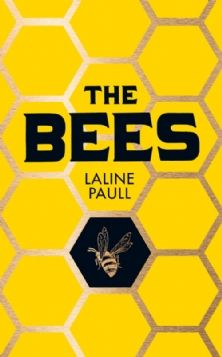 The Bees : Laline Paull - HarperCollins. Wonderful, the heroine is a realistic bee but with total human parallels. Gripping story!