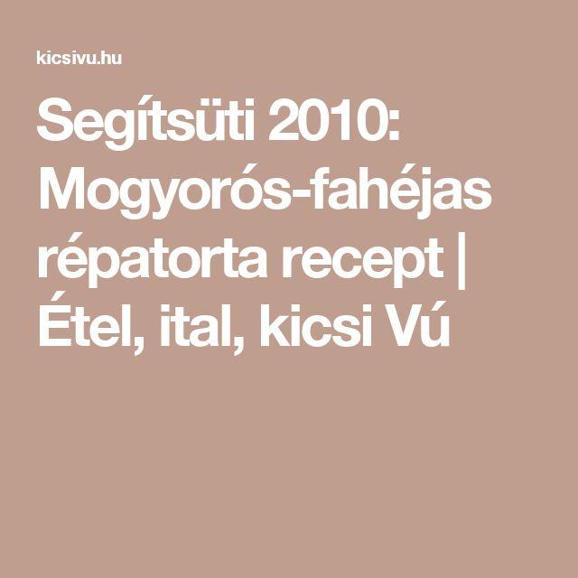 Segítsüti 2010: Mogyorós-fahéjas répatorta recept | Étel, ital, kicsi Vú