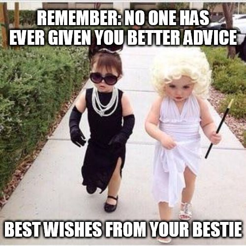 99 Funny Birthday Wishes For My Best Friend Best Friend Meme Happy Birthday Friend Funny Friend Birthday Meme