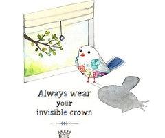 :) Indossa sempre la tua corona invisibile... testa in alto! :)